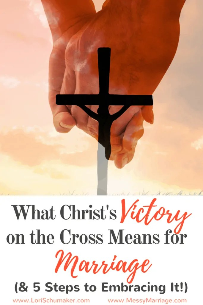 What Christs Victory Means for Marriage | 5 steps for embracing that victory | faith and marriage