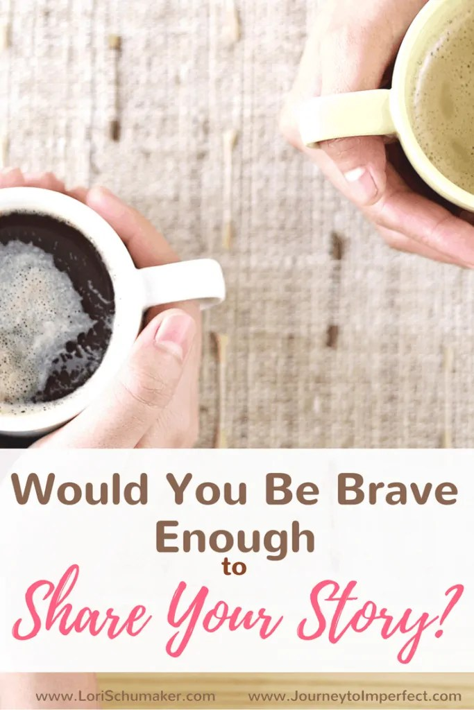 Would You Be Brave Enough to Share Your Story? Sharing the difficult places of our life isn't easy, but here is why it's worth it, #gratitude #hope #howtoshare