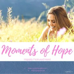 Moments of Hope Link-Up image for featured writers and bloggers #linkup #featuredblogger #featuredpost #featuredwriters