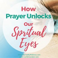 How Prayer Unlocks Our Spiritual Eyes {#MomentsofHope Link-Up}