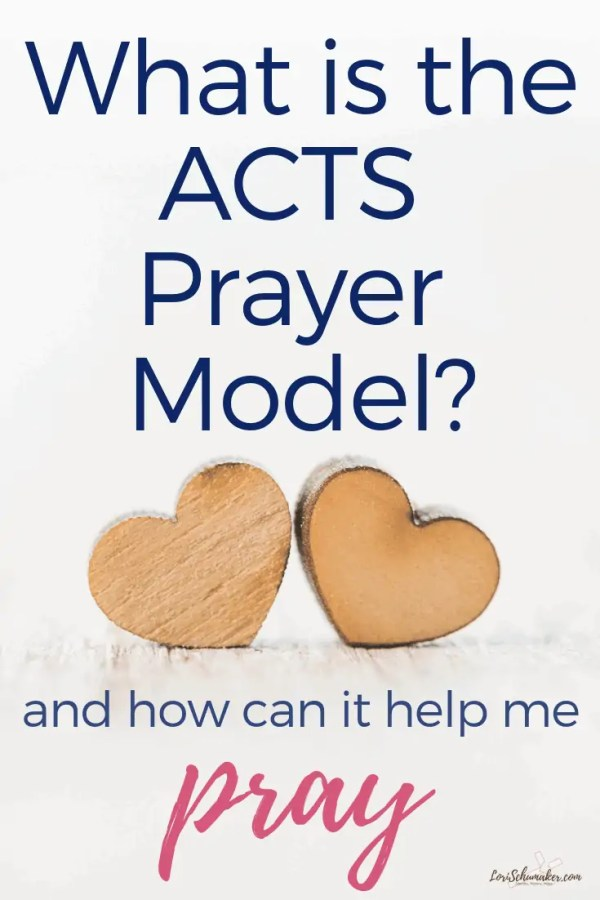 What is the ACTS Prayer Model and How Can It Help Me Pray? #prayer #ACTSPrayerModel #prayboldly #prayerchart #hope #Godslove