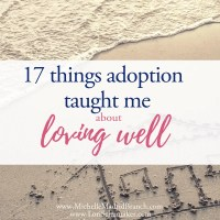17 Things Adoption Has Taught Me About Loving Well {#MomentsofHope Link-Up}