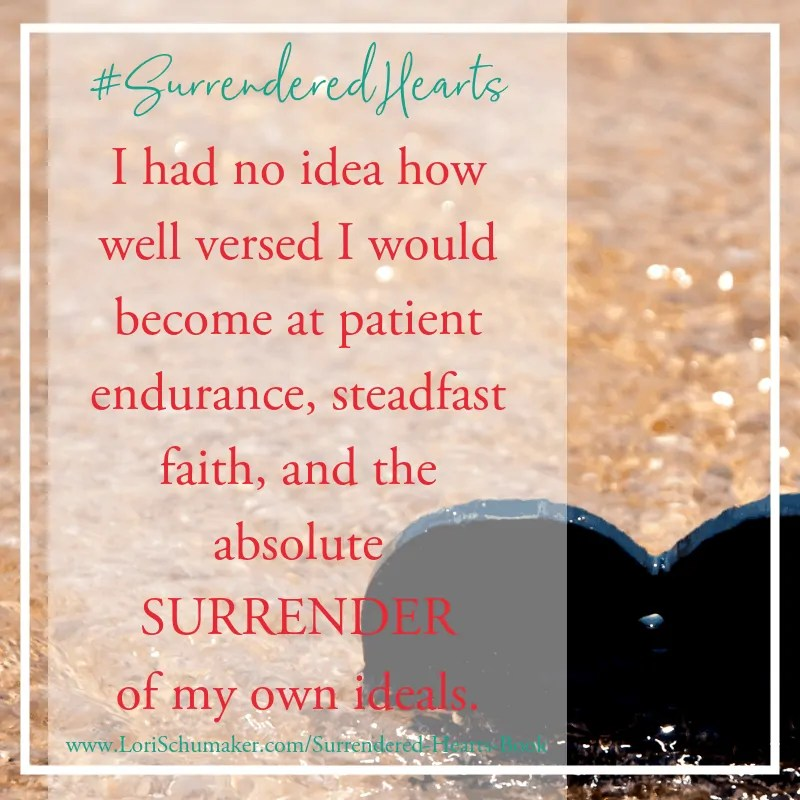 Surrendered Hearts: Patient, Endurance, Steadfast Faith #SurrenderedHearts