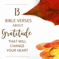 13 Bible Verses About Gratitude That Will Change Your Heart