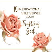 15 Inspirational Bible Verses About Trusting God