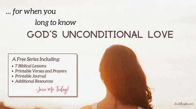 The need for God's unconditional love crosses all divides — racial, social, cultural, geographical, and financial. It's the God-sized-hole in our hearts that longs for more. Learn more about this love and join me in a 7-part series featuring Biblical lessons, free printable Bible verses, prayers, Scripture based journal, and more.