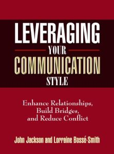 Build bridges, not walls, with my Leveraging Your Communication Style book