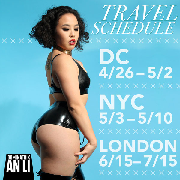 Los Angeles Dominatrix vists DC, NYC, and London this spring and summer 2016.