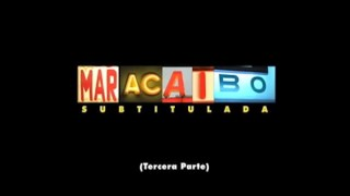 Maracibo Subtitulada (Tercera Parte)