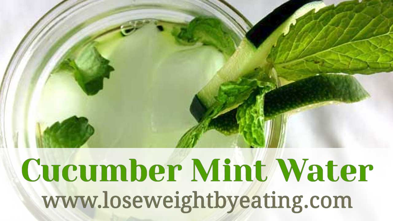Cucumber Mint Water  Lose Weight by Eating
