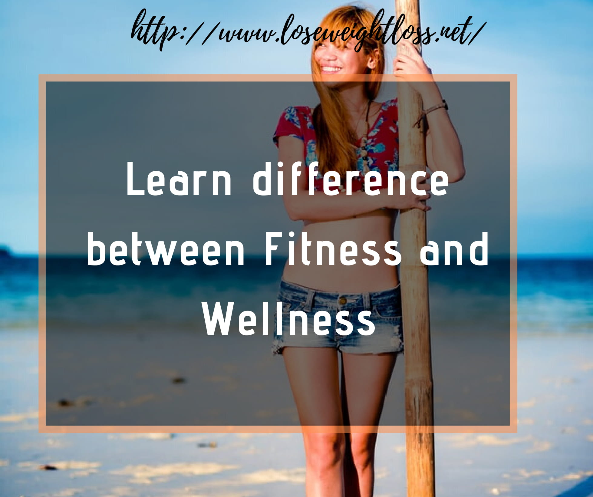 Difference Between Fitness And Wellness Lose Weight Loss