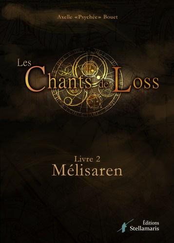 Les Chants de Loss, tome 2, Mélisaren, édité et disponible  et le tome 1 réédité ! — Les Chants de Loss, le Jeu de Rôle