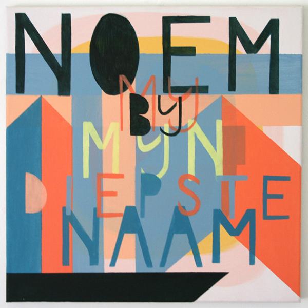 Kim van Norren - Noem Me Bij Mijn Diepste Naam - 45x45cm Acrylverf op doek (tekst BLaudzun zingt Neeltje Maria Min)