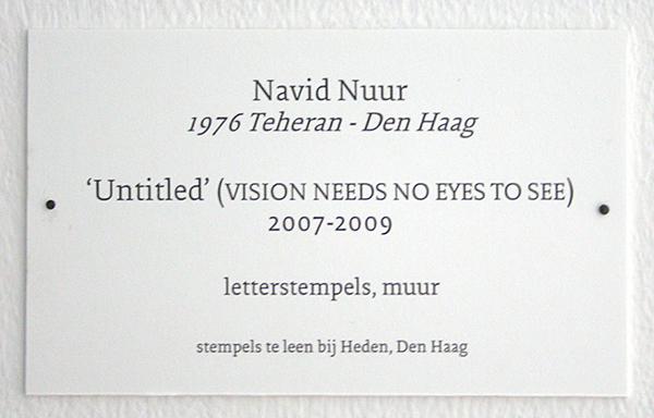 Navid Nuur - Untitled (Vision Need No Eyes to See) - Letterstempel op muur 2007-2009