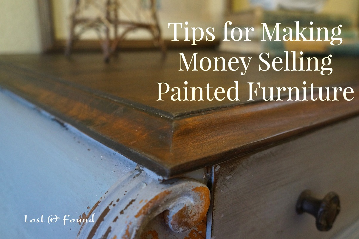 Tips For Making Money Painting Furniture Lost Found