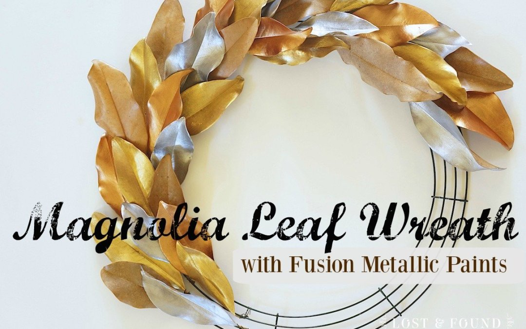 {How To} Painted Magnolia Leaf Wreath with Fusion Metallics