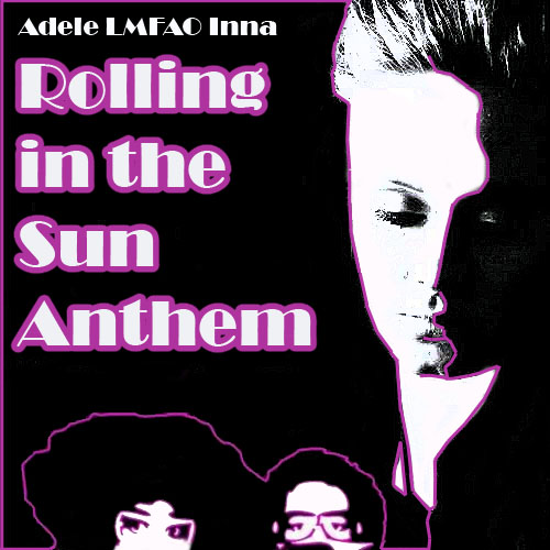 Mashstixcom  View topic  Roling in the Sun Anthem Inna VS Adele and LMFAO