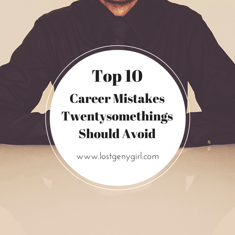 top 10 career mistakes twentysomethings should avoid