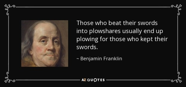 quote-those-who-beat-their-swords-into-plowshares-usually-end-up-plowing-for-those-who-kept-benjamin-franklin-82-65-74