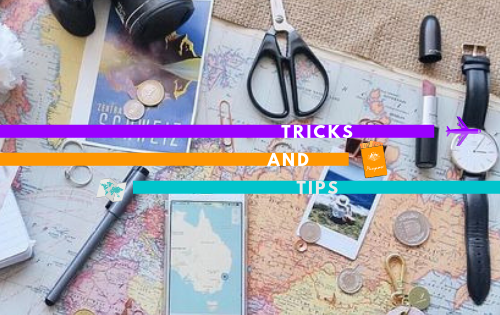 tips and tricks, vacanze, holidays, tricks, tips, travel tips, consigli da viaggio