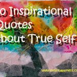 10 Inspirational Quotes about True Self