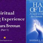 Spiritual Healing Experience of Barbara Brennan – Part 1