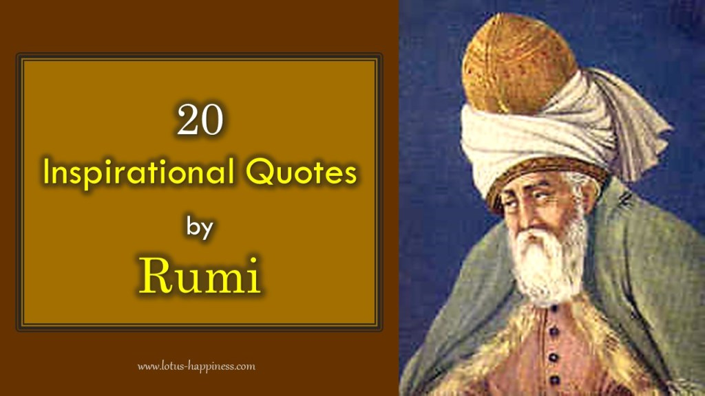 20 Inspirational Quotes by Rumi - Lotus Happiness