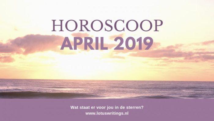 Horoscoop april 2019 steenbok waterman vissen ram stier tweeling kreeft leeuw maagd weegschaal schorpioen boogschutter