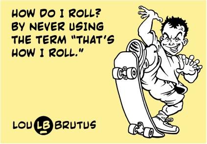 brutus-how-i-roll