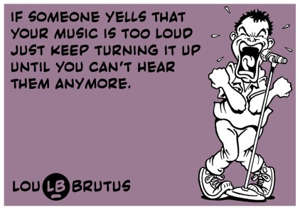 LB-yells-loud-music