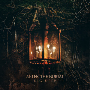 After The Burial – Dig Deep