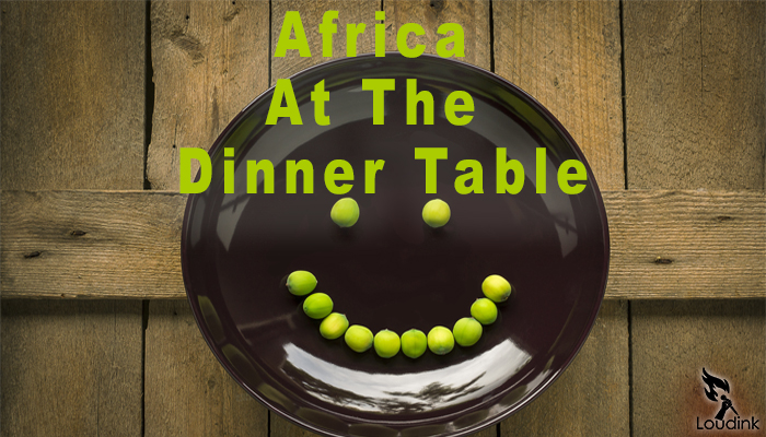 Africa At The Dinner Table @ Loudink