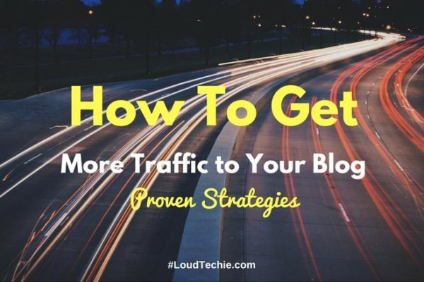 How To Get More Traffic to Your Blog: Proven Strategies