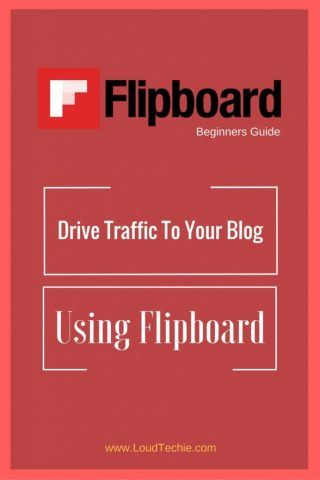 Flipboard Beginners Guide: How To Drive Traffic To Your Blog Using Flipboard