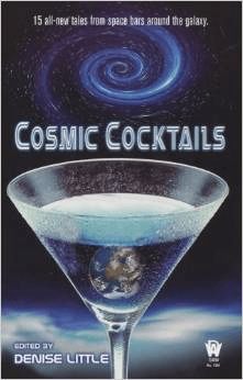 Cosmic Cocktails: Edited by Denise Little