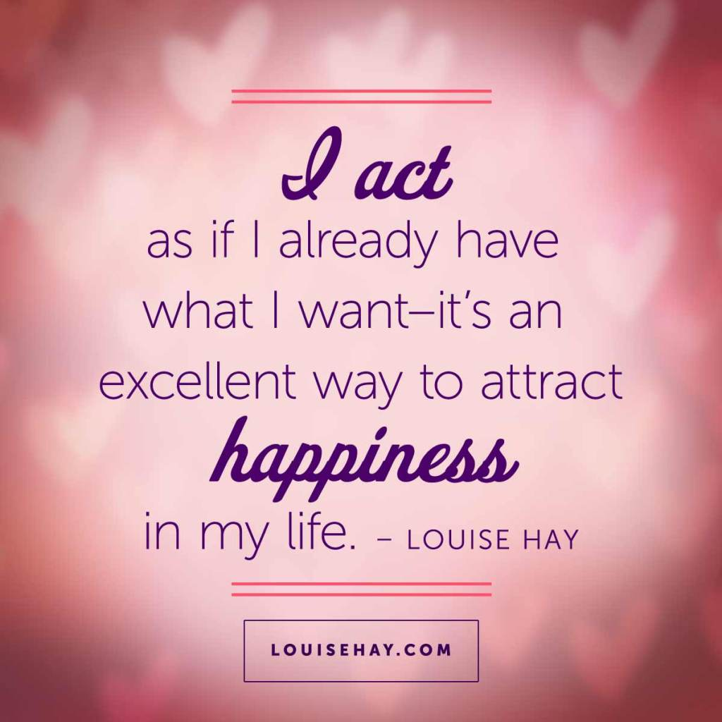 Inspirational Quotes On Happiness And Life Daily Affirmations & Positive Quotes From Louise Hay