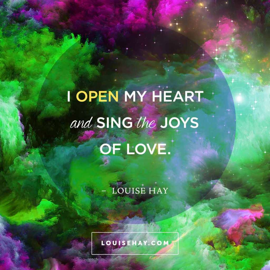 louise-hay-quotes-love-open-heart-sing-joys.jpg?fit=1024%2C1024&ssl=1