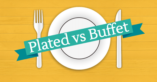 Plated VS Buffet Dinner
