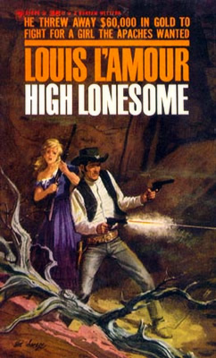 High Lonesome  A novel by Louis LAmour