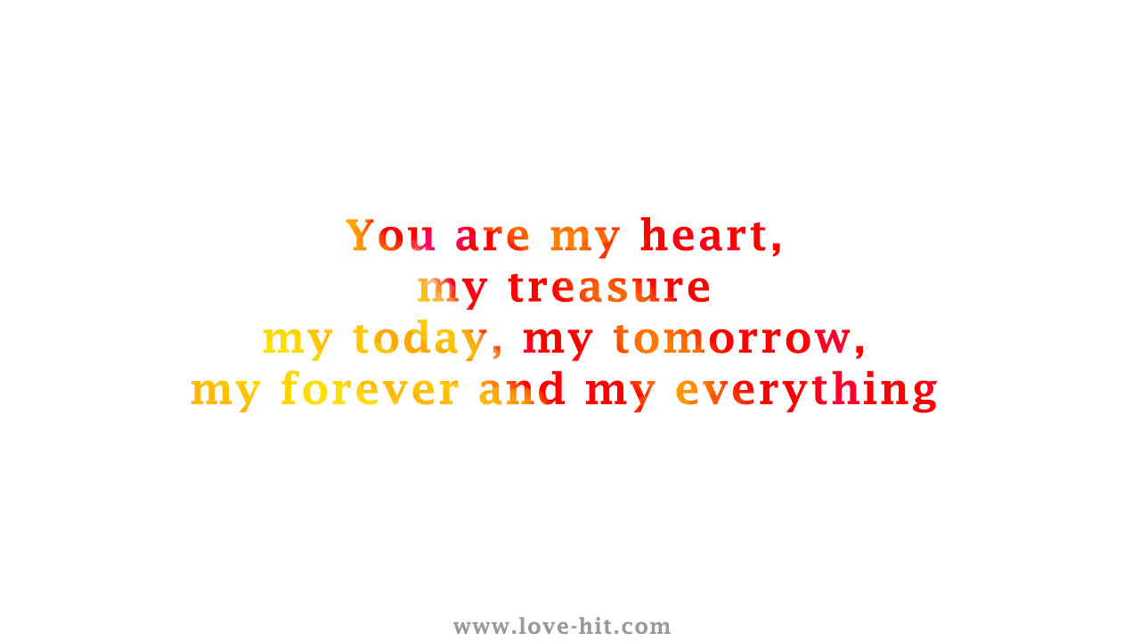 You Are My Heart Quotes: You-are-my-heart-my-treasure-my-today-my-tomorrow-my