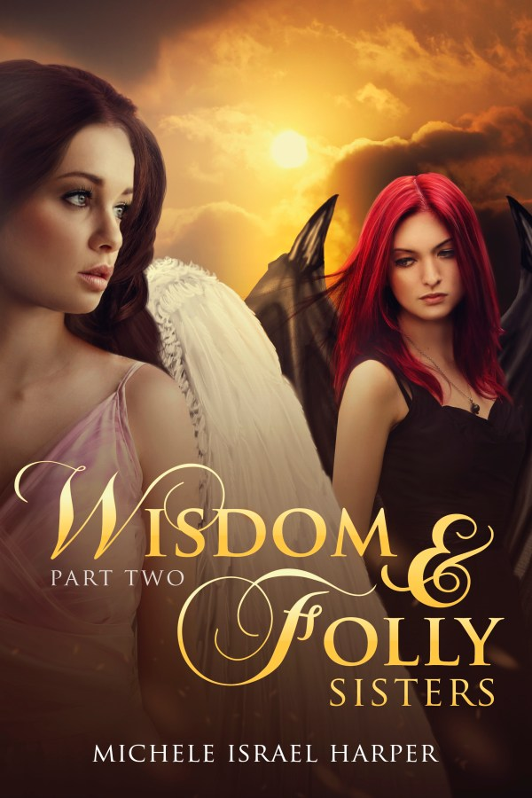 Wisdom & Folly: Sisters, Part Two