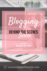 Blogging- Behind the scenes March 2017