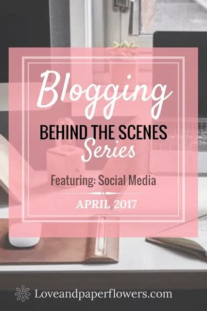 Blogging- Behind the Scenes April 2017- Featuring: Social Media
