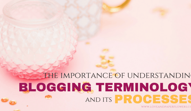 The Importance of Understanding Blogging Terminology and Its Processes