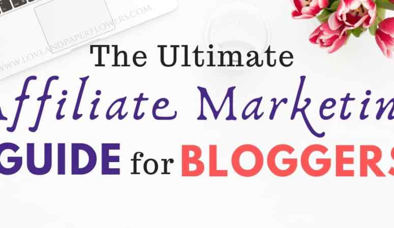 Affiliate Marketing 101: The Ultimate Beginners Guide to Affiliate Marketing for Beginner Bloggers