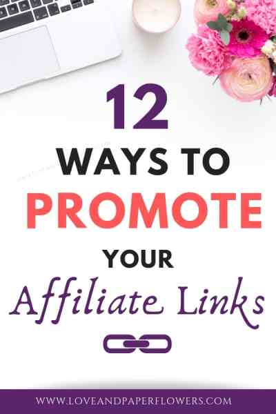 Affiliate marketing it is one of the best ways to make money blogging. However, learning how to promote your affiliate links and where to promote your affiliate links can make a big difference in revenue. Here are 12 ways you can promote your affiliate links and make money blogging. #affiliatelink #affiliatemarketing