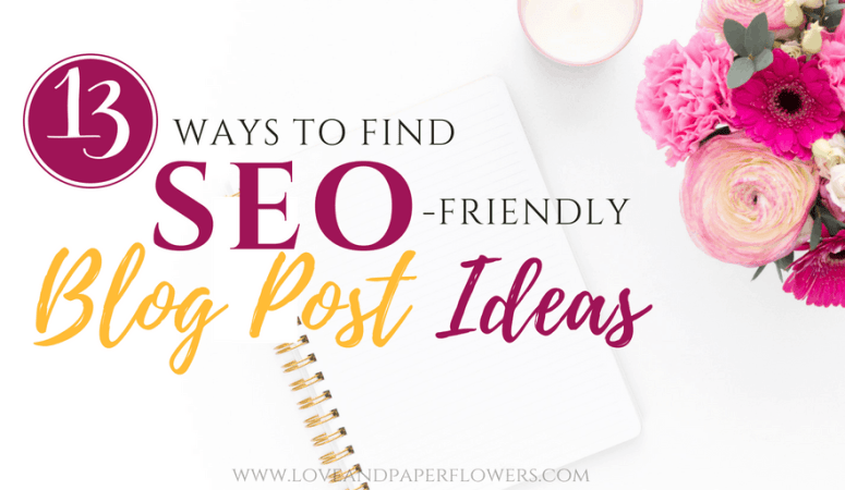 How to Find SEO-Friendly Blog Post Ideas (13 Clever Ways)