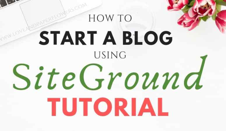 How to Start a Blog in Minutes Using SiteGround (Step by Step Tutorial)