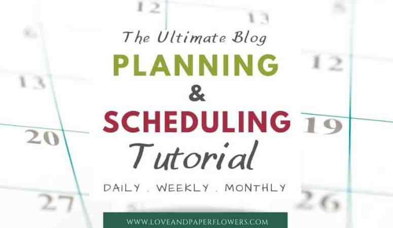 The Ultimate Blog Plan and Scheduling Tutorial (Daily/Weekly/Monthly)
