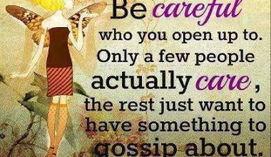 Be Careful Who Uou Open Up To